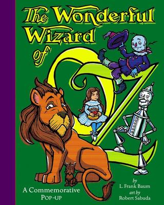 The Wonderful Wizard of Oz Pop Up (Commemorative Edition)