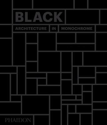 Black : Architecture in Monochrome