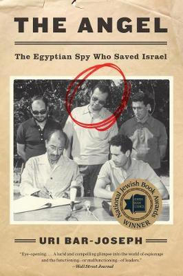 The Angel : The Egyptian Spy Who Saved Israel