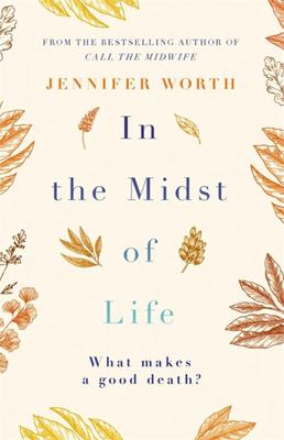 In the Midst of Life (Call of the midwife #4)