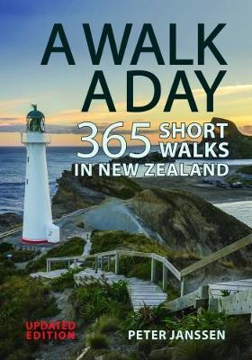 A Walk A Day : 365 Short Walks in New Zealand