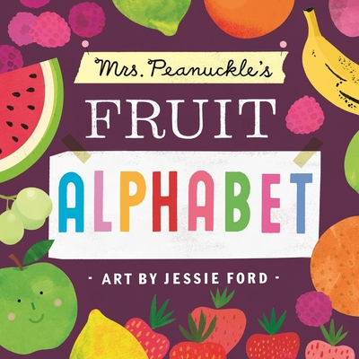 Mrs. Peanuckle's Fruit Alphabet (Board Book)
