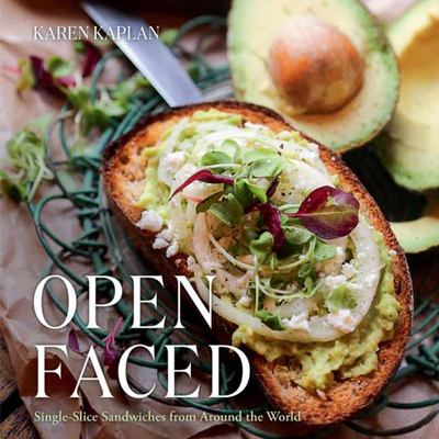Open Faced: Single-Slice Sandwiches from Around the World