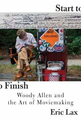 Start To Finish - Woody Allen and the Art of Moviemaking