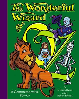 The Wonderful Wizard of Oz: A Commemorative Pop-up