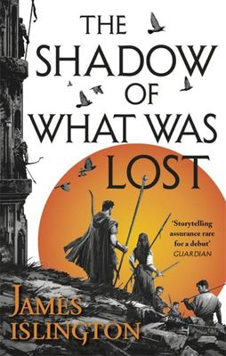 The Shadow of What Was Lost (Licanius trilogy #1)