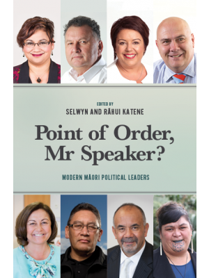 Point of Order, Mr Speaker: Modern Maori political leaders