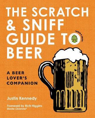The Scratch & Sniff Guide to Beer - A Beer Lover's Companion