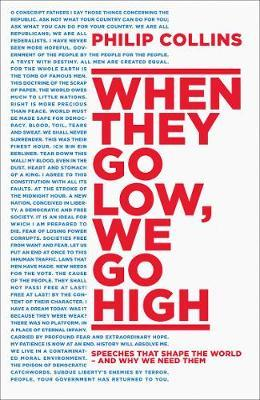 When They Go Low, We Go High: Speeches that shape the world - and why we need them