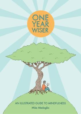 One Year Wiser: A Graphic Guide to Mindful Living