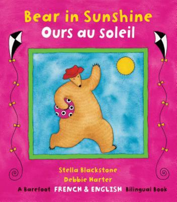 Bear in Sunshine / Ours Au Soleil (bilingual French)