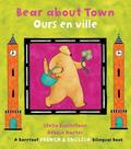 Bear about Town / Ours En Ville (bilingual French)