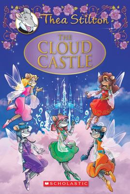 The Cloud Castle (#4 Thea Stilton: Special Edition)