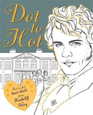 Dot-to-Hot Darcy: Dot-to-dot heart-throbs from Heathcliff to Darcy