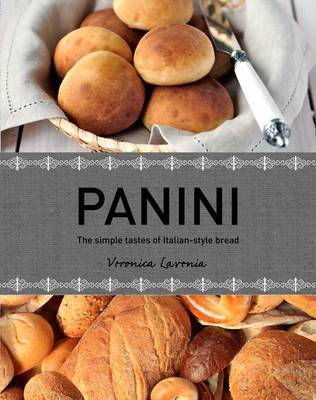 Panini: The Simple Tastes of Italian Style Bread