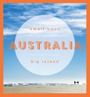 Australia: Small Book Big Island