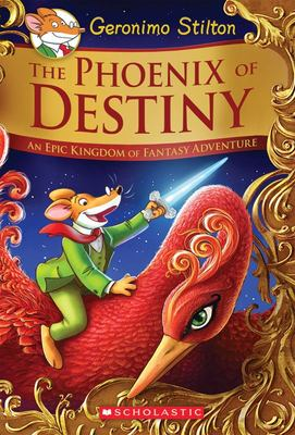 The Phoenix of Destiny (Geronimo Stilton and the Kingdom of Fantasy #1)