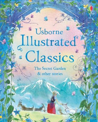 Illustrated Classics The Secret Garden and Other Stories
