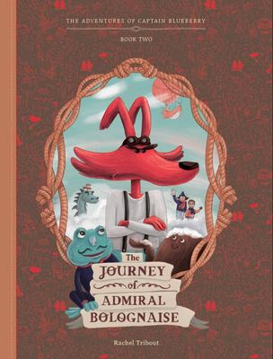 The Journey of Admiral Bolognaise (The Adventures of Captain Blueberry #2)