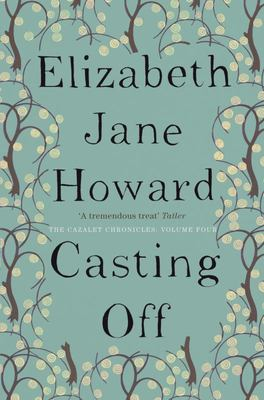 Casting Off Cazalet Chronicles Book 4