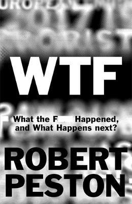 WTF : What the F--- Happened and What Happens Next?