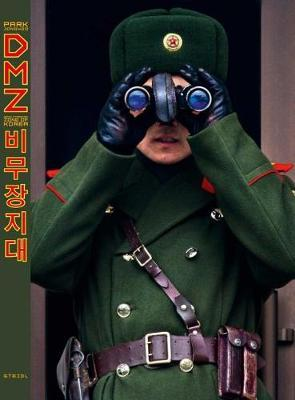 Jongwoo Park : Dmz: Demilitarized Zone of Korea