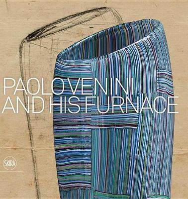 Paolo Venini and His Furnace