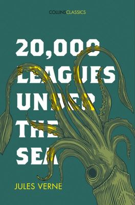 20,000 Leagues Under the Sea: Collins Classics