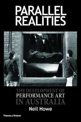 Parallel Realities: The Development of Performance Art in Australia