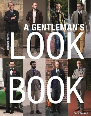 Gentleman's Look Book: For Men with a Sense of Style