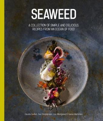 Seaweed: A Collection of Simple and Delicious Recipes from an Ocean of Food