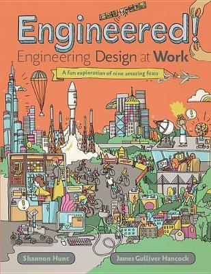 Engineered! : Engineering Design at Work