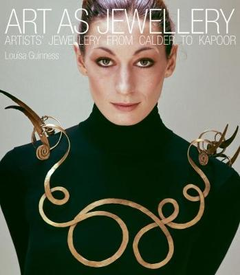 Art as Jewellery - Artist's Jewellery from Calder to Kapoor