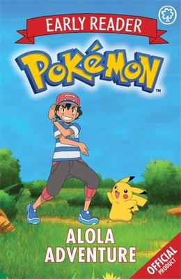 Alola Adventure (Pokemon Early Reader #1)