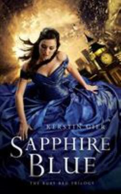 Sapphire Blue (Ruby Red a.k.a. Girl About Time #2)