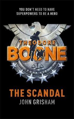 The Scandal (Theodore Boone #6)