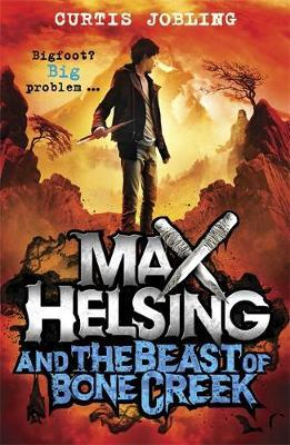 Max Helsing and the Beast of Bone Creek (Max Helsing 02)