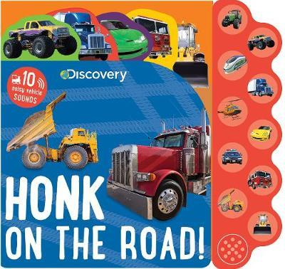 Honk on the Road!: 10 Vehicle Sounds (Discovery)