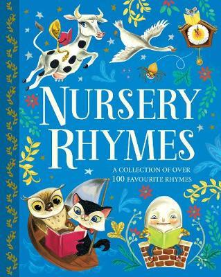 Nursery Rhymes: A Collection of Over 100 Favourite Rhymes