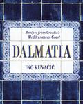 Dalmatia : Recipes from Croatia's Mediterranean Coast