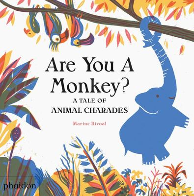 Are You a Monkey? : A Tale of Animal Charades