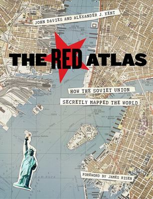The Red Atlas: How the Soviet Union Secretly Mapped the World