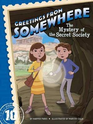 The Mystery of the Secret Society (Greetings from Somewhere #10)