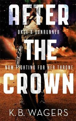After The Crown: The Indranan War Book 2