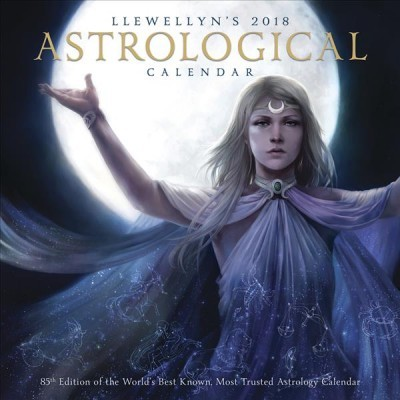 Llewellyn's 2018 Astrological Calendar : The World's Best Known, Most Trusted Astrology Calendar
