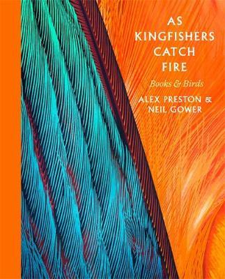 As Kingfishers Catch Fire : Birds and Books
