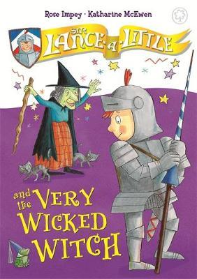 Sir Lance-a-Little and the Very Wicked Witch: Book 6