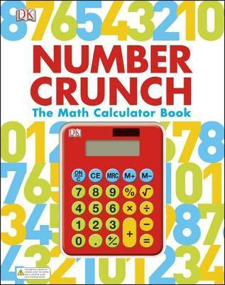 Number Crunch: The Math Calculator Book