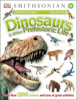 Dinosaurs and Other Prehistoric Life Ultimate Sticker Activity Collection