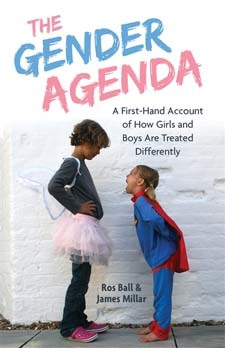 The Gender Agenda : A First-hand Account of How Girls and Boys Are Treated Differently